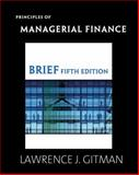 Principles of Managerial Finance, Brief, Gitman, Lawrence J. and Zutter, Chad J., 0321524128