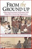 From the Ground Up : Improving Government Performance with Independent Monitoring Organizations, Kosack, Stephen and Tolmie, Courtney, 0815704127