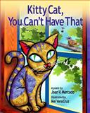 Kitty Cat, You Can't Have That, Ms. Joan V. Mercado, 1470094126