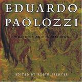 Eduardo Paolozzi : Writings and Interviews, Paolozzi, Eduardo, 0198174128