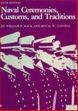 Naval Ceremonies, Customs, and Traditions, William P. Mack and Royal W. Connell, 0870214128