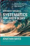 Systematic Theology 1, Jonathan F. Bayes, 0987684124