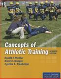 Concepts of Athletic Training, Ronald P. Pfeiffer and Brent C. Mangus, 1284034127