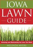 The Iowa Lawn Guide, Melinda Myers, 1591864127