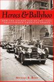 Heroes and Ballyhoo : How the Golden Age of the 1920s Transformed American Sports, Bohn, Michael K., 1597974129