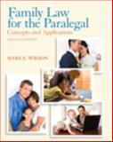 Family Law for the Paralegal : Concepts and Applications, Wilson, Mary E., 0133024121