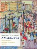 A Visitable Past : Views of Venice by American Artists, 1860-1915, Lovell, Margaretta M., 0226494128