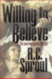 Willing to Believe, R. C. Sproul, 0801064120
