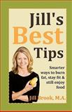 Jill's Practical Tips : For burning fat, getting fit and enjoying Food, Brook, Jill, 0983094128