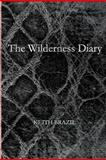 The Wilderness Diary, Keith Brazil, 1479394122