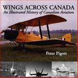 Wings Across Canada, Peter Pigott, 1550024124
