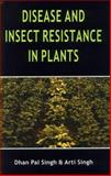 Disease and Insect Resistance in Plants, Singh, D. P. and Singh, Arti, 1578084121