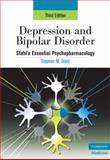 Depression and Bipolar Disorder : Stahl's Essential Psychopharmacology, Stahl, Stephen M., 0521714125