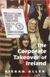 The Corporate Take over of Ireland, Allen, Kieran, 0716534126