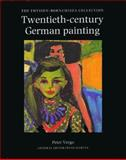Twentieth-Century German Painting : The Thyssen-Bornemisza Collection, Vergo, Peter, 0856674125
