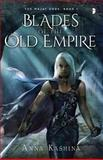 Blades of the Old Empire, Anna Kashina, 0857664123