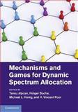 Mechanisms and Games for Dynamic Spectrum Allocation, John Bollard, John K. Bollard, 1107034124
