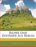 Bilder Und Zustände Aus Berlin, Johann Jacoby, 1142684121