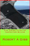The Crime Files of Inspector Blaise, Robert Alexander Gibb, 1494824124