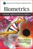 Biometrics : Methods, Applications and Analyses, Schuster, Harvey and Metzger, Wilfred, 1608764125