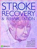 Stroke Recovery and Rehabilitation, Joel Stein, Richard L. Harvey, Richard F. Macko, Carolee J. Winstein, Richard D. Zorowitz, 1933864125