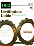 DB2 Certification Guide for Common Servers, Hutchison, Grant and Janacek, Calene, 0137274130