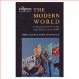 The Modern World : International History and Politics since 1945, Cook, Chris and Stevenson, John, 058230413X