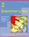 Grammar Links 2 : A Theme-Based Course for Reference and Practice, Mahnke, M. Kathleen and O'Dowd, Elizabeth, 0618274138