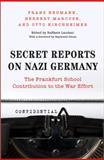 Secret Reports on Nazi Germany : The Frankfurt School Contribution to the War Effort, Laudani, Raffaele and Kirchheimer, Otto, 0691134138