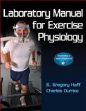 Laboratory Manual for Exercise Physiology, Haff, G. Gregory and Dumke, Charles, 0736084134