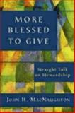 More Blessed to Give, John H. MacNaughton, 0898694132