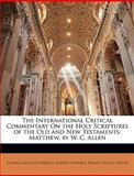 The International Critical Commentary on the Holy Scriptures of the Old and New Testaments, Charles Augustus Briggs and Alfred Plummer, 1145474136