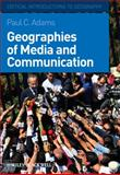 Geographies of Media and Communication, Adams, Paul C., 1405154136