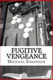 Fugitive Vengeance, Michael Simonson, 1493584138