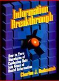Information Breakthrough, Charles J. Bodenstab, 1555714137