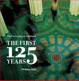 The University of Auckland : The First 125 Years, Reid, Nicholas, 1869404130