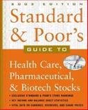 Standard and Poor's Guide to Health Care, Pharmaceutical and BioTech Stocks, McGraw-Hill Staff, 0071384138
