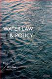 Water Law and Policy : Governance Without Frontiers, Louka, Elli, 0195374134
