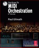 The Guide to MIDI Orchestration 4e, Gilreath, Paul, 0240814134