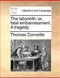 The Labyrinth; or, Fatal Embarrassment a Tragedy, Thomas Corneille, 1140654136