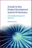 A Guide to New Product Development Systems Performance : A Knowledge Management Approach, Nassim, Aissa Belbaly, 1843344130