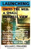 Launching onto the Web, William J. Piniarski, 1892614138