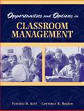 Opportunities and Options in Classroom Management, Kyle, Patricia B. and Rogien, Lawrence R., 0205324134