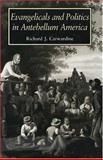 Evangelicals and Politics in Antebellum America, Carwardine, Richard J., 0300054130
