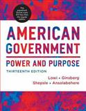 American Government : Power and Purpose, Lowi, Theodore J. and Ginsberg, Benjamin, 0393124134
