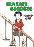 Ira Says Goodbye, Bernard Waber, 0395584132