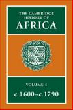 The Cambridge History of Africa : From C. 1600 to C. 1790, , 0521204135