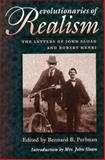 Revolutionaries of Realism : The Letters of John Sloan and Robert Henri, Sloan, John and Henri, 0691044139