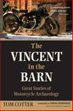 The Vincent in the Barn, Tom Cotter, 0760344132