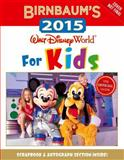 Birnbaum's 2015: Walt Disney World for Kids, Birnbaum Guides Staff, 1423194136